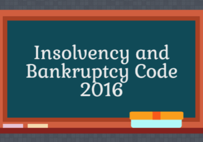PROPOSED AMENDMENT TO INSOLVENCY AND BANKRUPTCY CODE, 2016