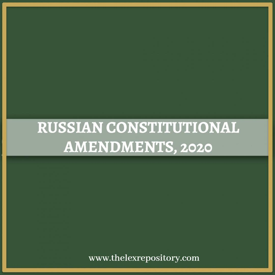 RUSSIAN CONSTITUTIONAL AMENDMENTS, 2020