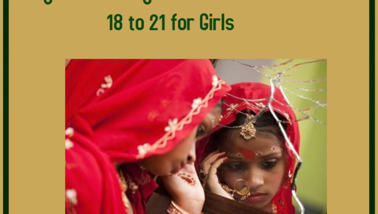 Legal Age of Marriage for Girls increased from 18 to 21