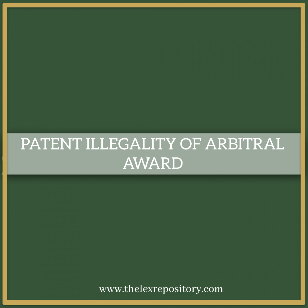 ARBITRAL AWARD & PATENT ILLEGALITY