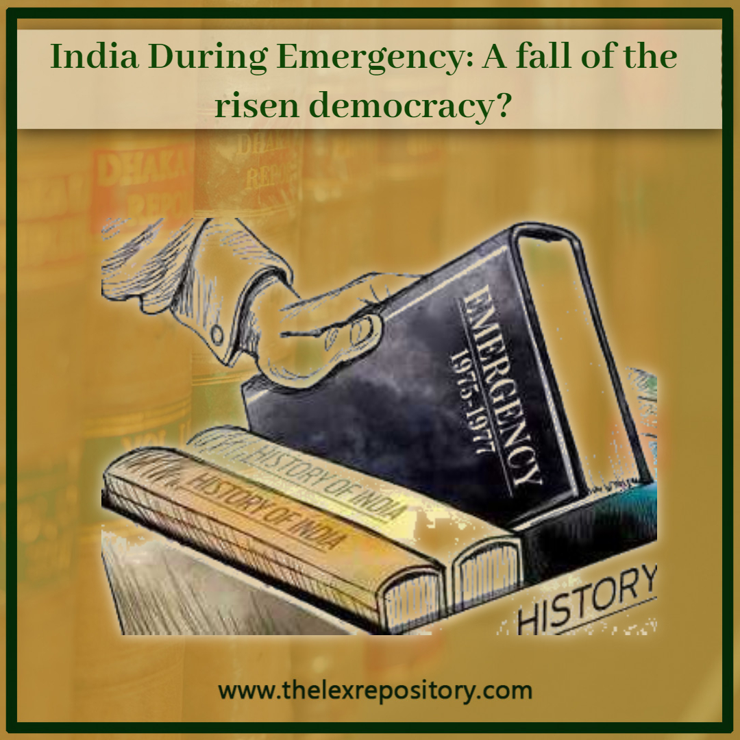 India During Emergency: A fall of the risen democracy?