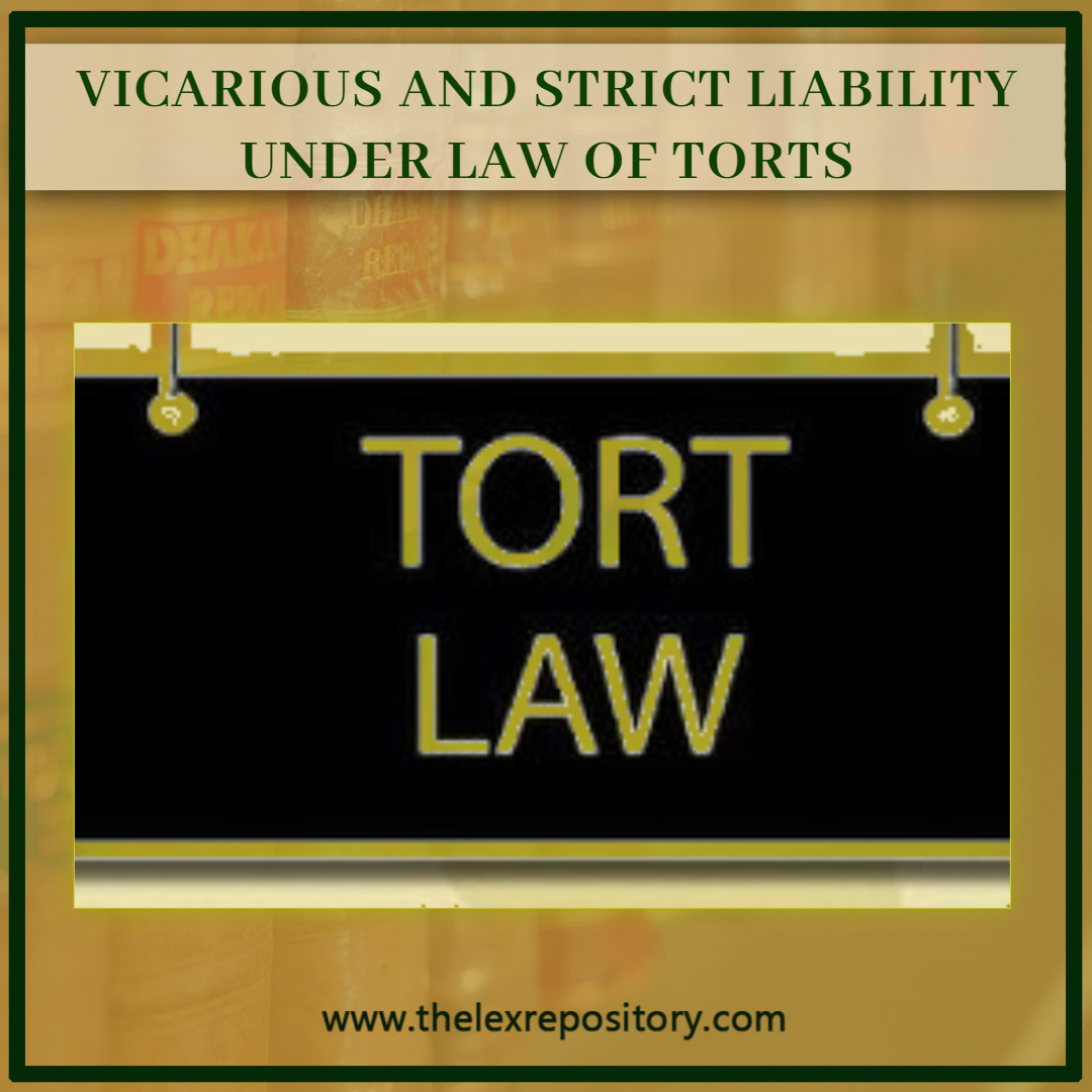 VICARIOUS LIABILITY AND STRICT LIABILITY UNDER LAW OF TORTS