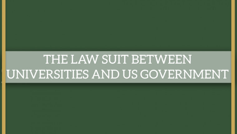 THE LAW SUIT BETWEEN UNIVERSITIES AND US GOVERNMENT