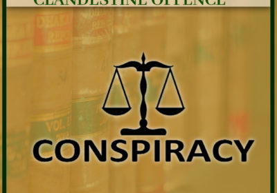 CRIMINAL CONSPIRACY: CLANDESTINE OFFENCE