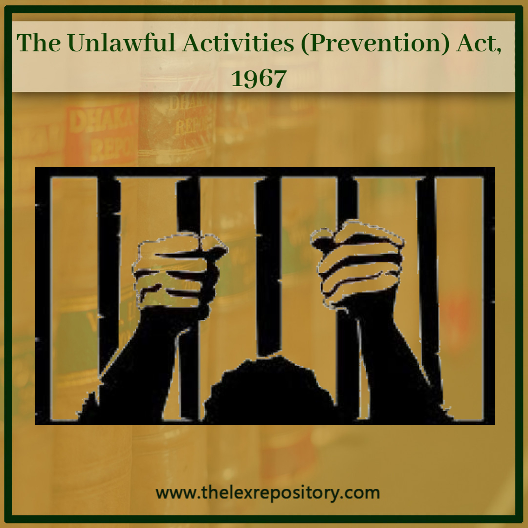 UAPA- The Unlawful Activities (Prevention) Act, 1967