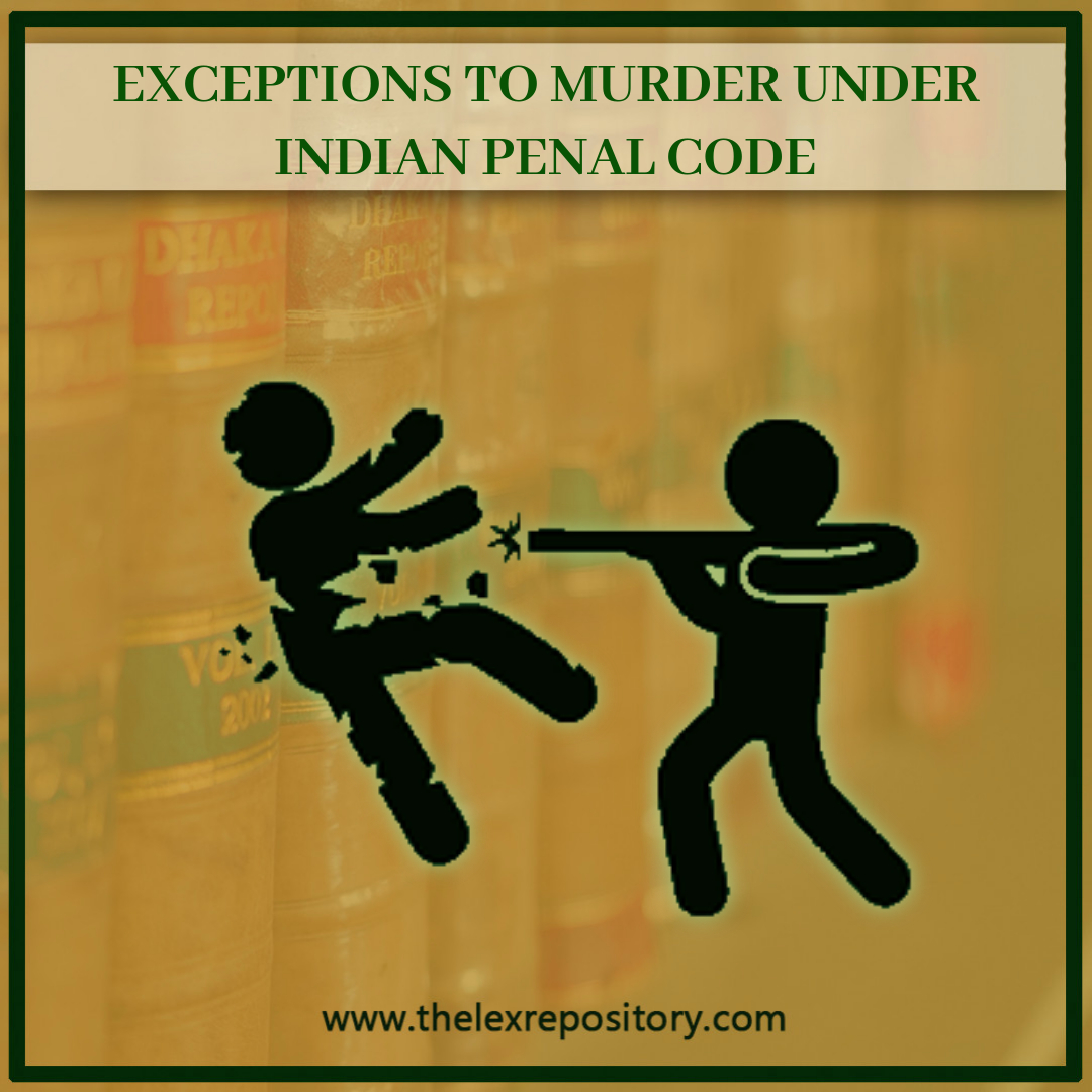 EXCEPTIONS TO MURDER UNDER IPC