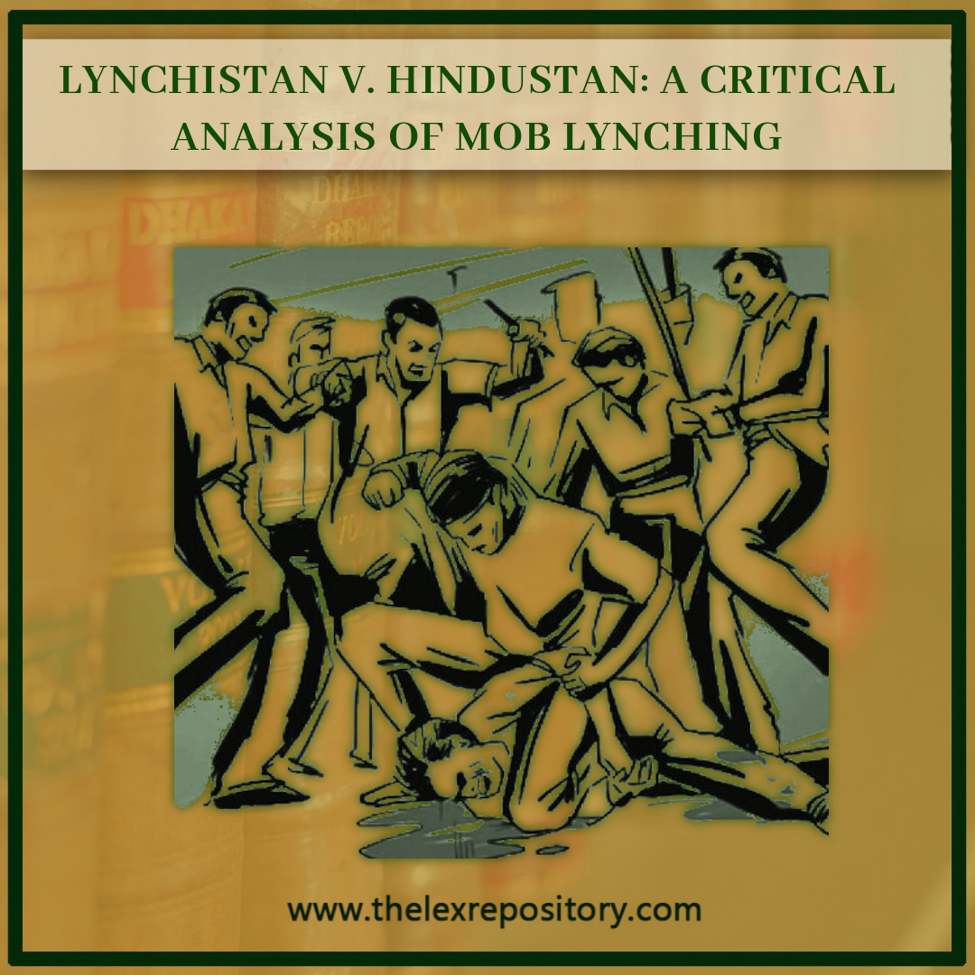 LYNCHISTAN V. HINDUSTAN: A critical analysis of Mob Lynching