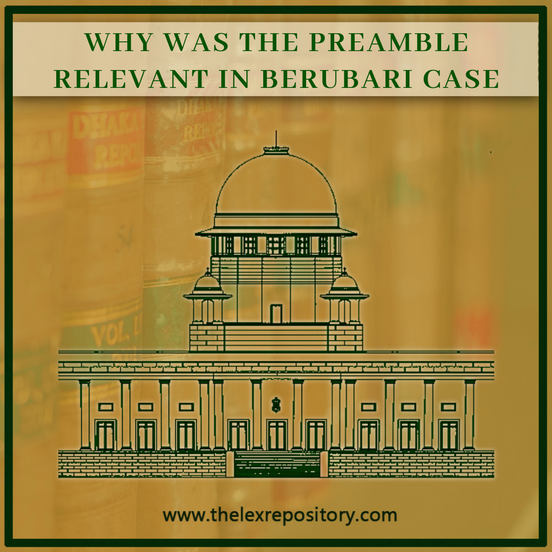 BERUBARI CASE: WHY WAS THE PREAMBLE RELEVANT IN IT