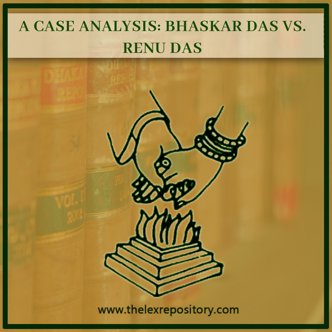 A CASE ANALYSIS: BHASKAR DAS VS. RENU DAS
