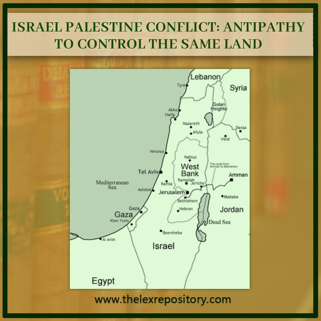 Palestine and Israel conflict: Antipathy to control the same land