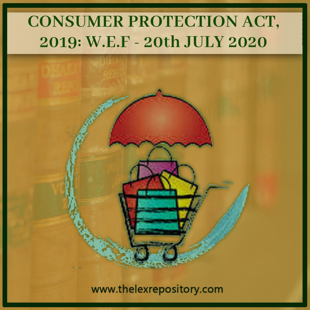 CONSUMER PROTECTION ACT, 2019: W.E.F – 20th JULY 2020