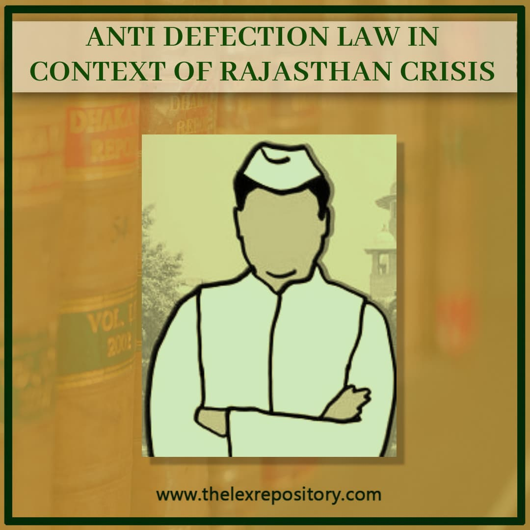 ANTI DEFECTION LAW IN CONTEXT OF RAJASTHAN CRISIS
