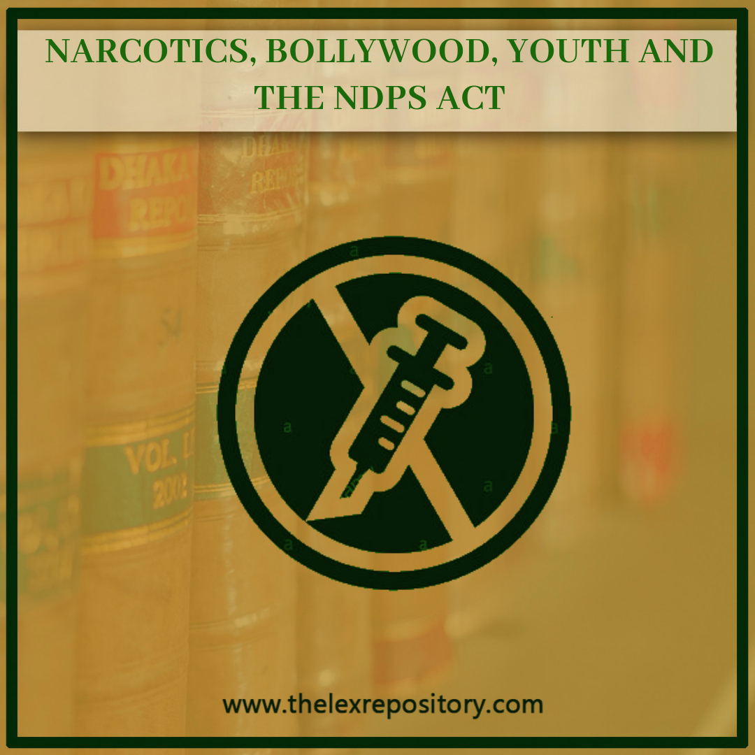 NARCOTICS, BOLLYWOOD, YOUTH AND THE NDPS ACT