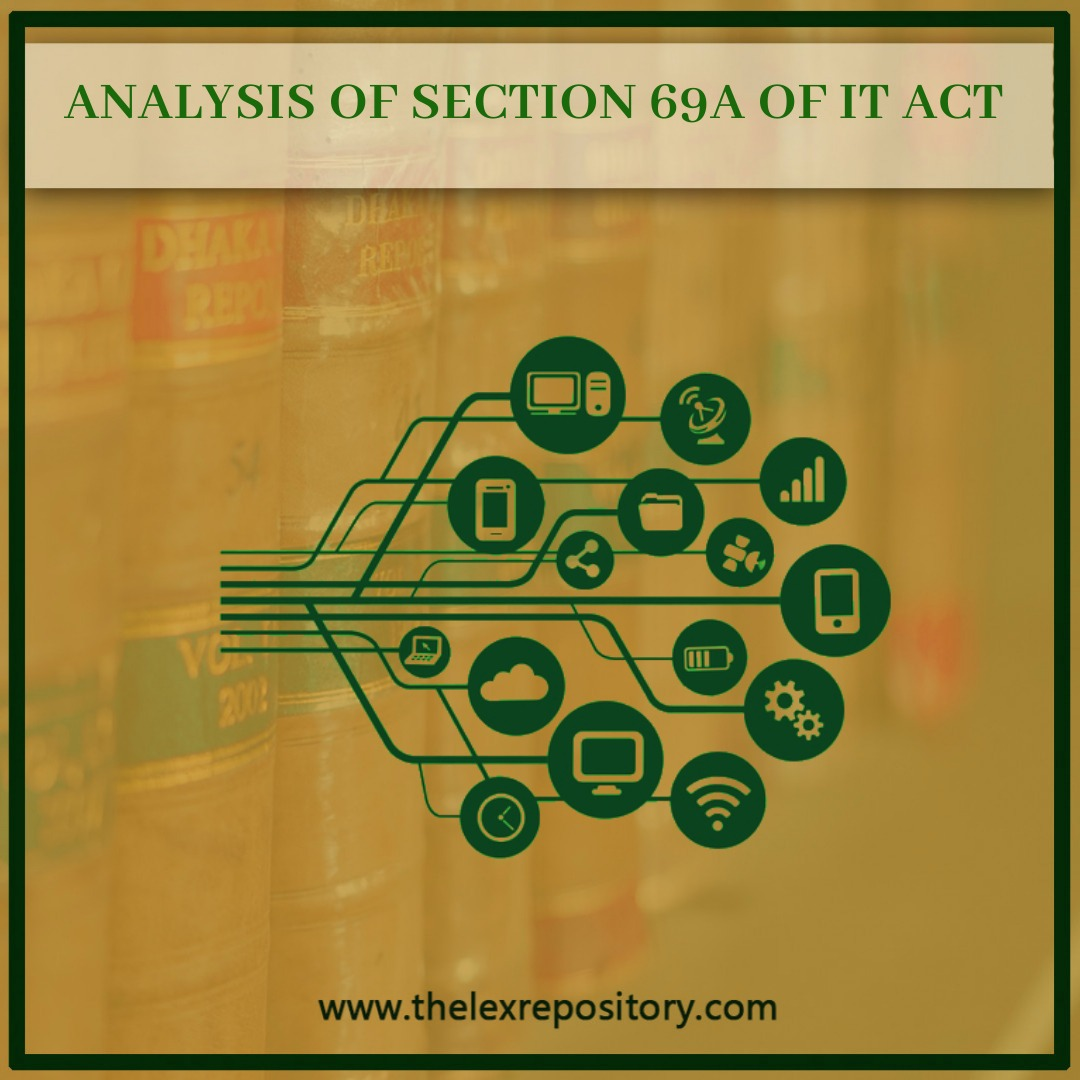 ANALYSIS OF SECTION 69A OF IT ACT