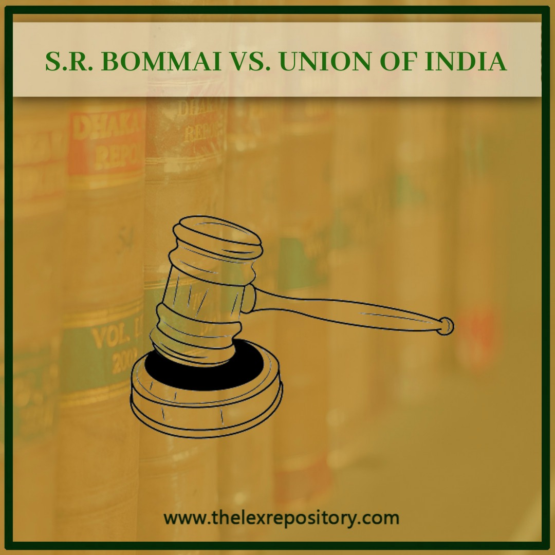 S.R. BOMMAI VS. UNION OF INDIA