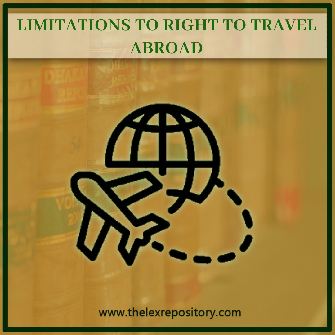 LIMITATIONS TO RIGHT TO TRAVEL ABROAD