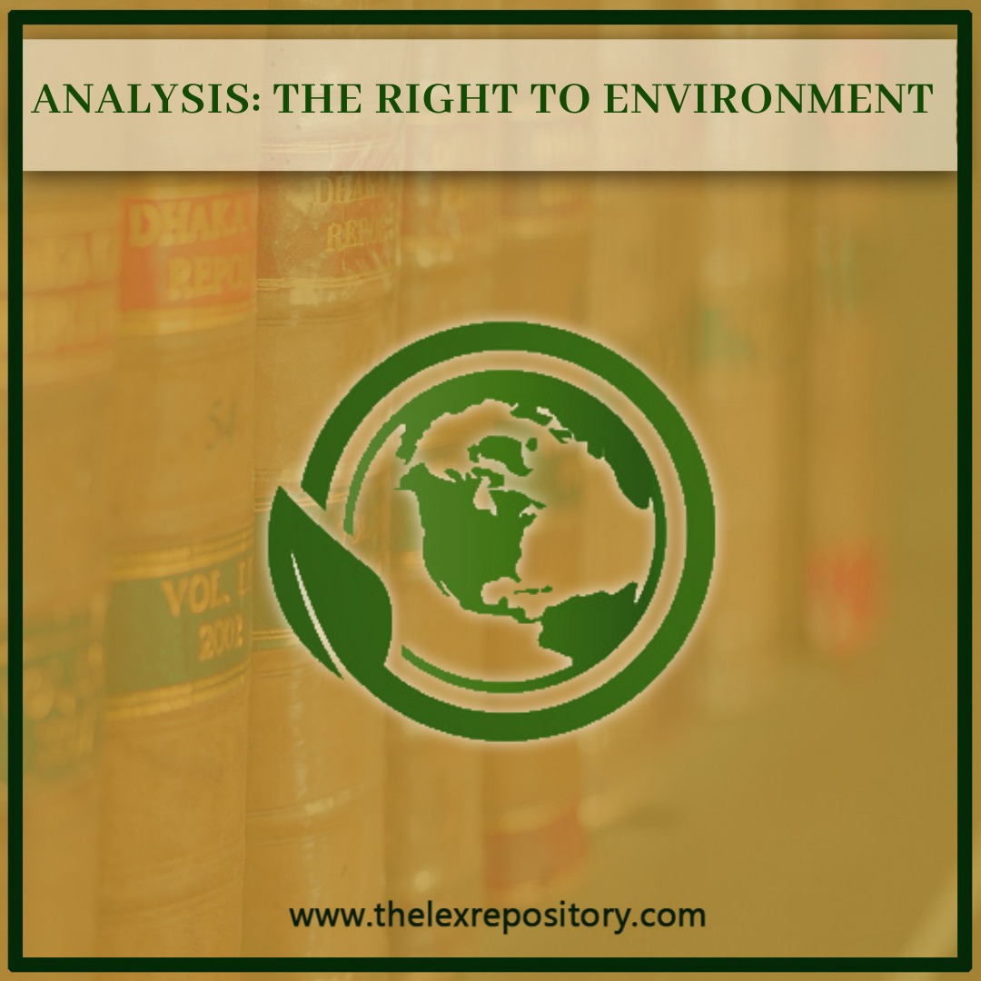 ANALYSIS: THE RIGHT TO ENVIRONMENT w.r.t. FUNDAMENTAL RIGHTS & DUTIES