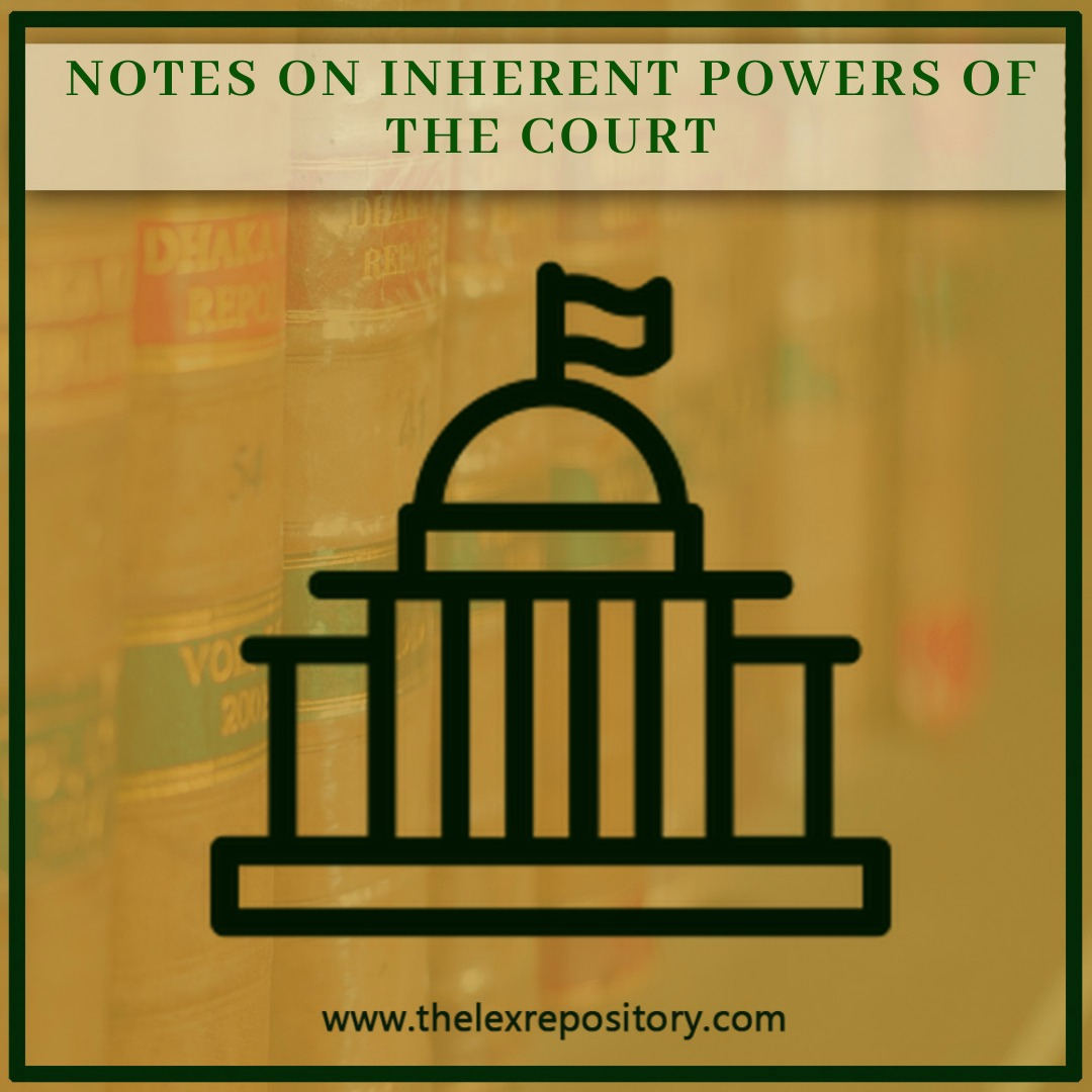 NOTES ON INHERENT POWERS OF THE COURT