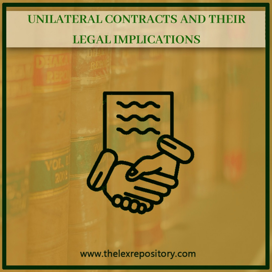 UNILATERAL CONTRACTS & THEIR LEGAL IMPLICATION