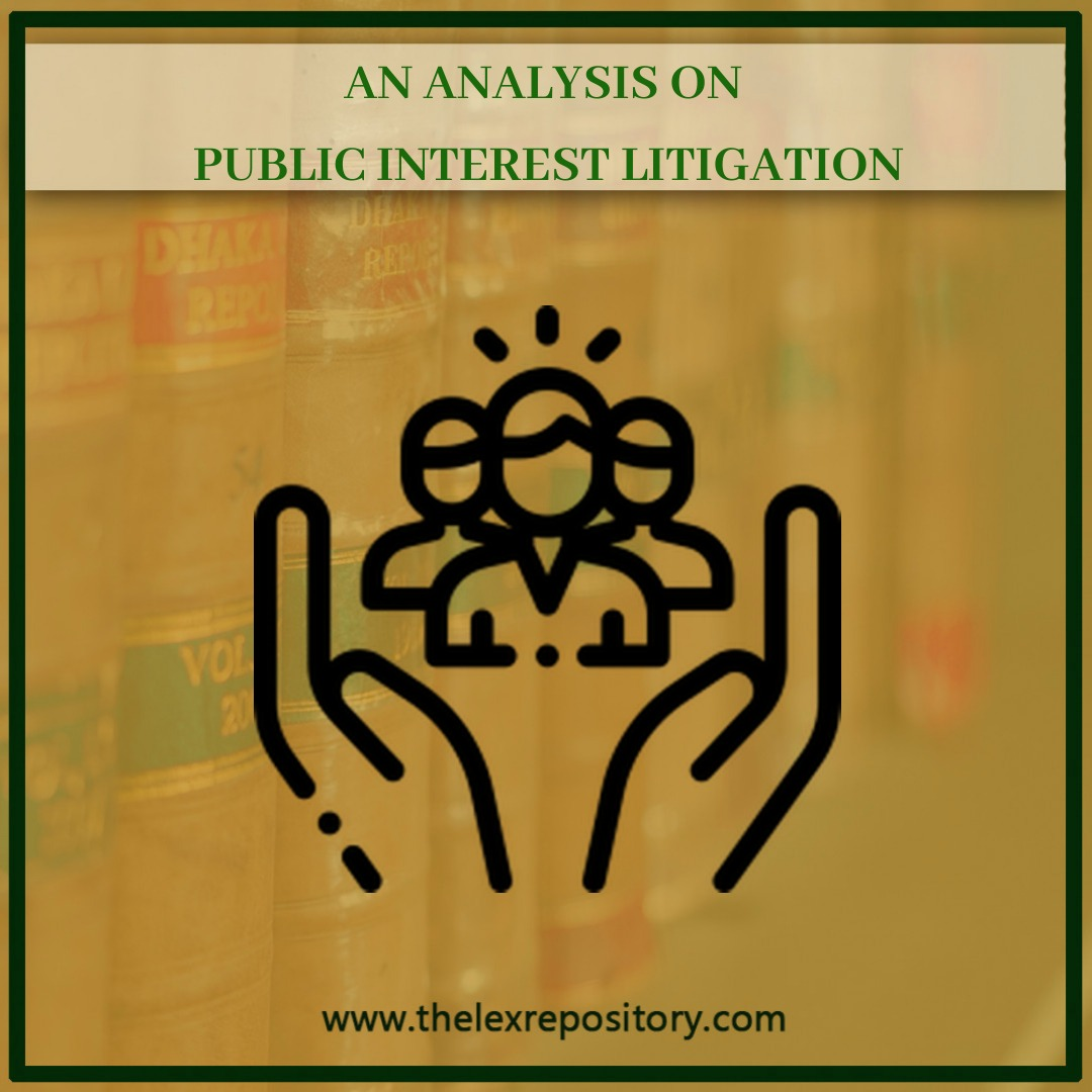 AN ANALYSIS ON PUBLIC INTEREST LITIGATION