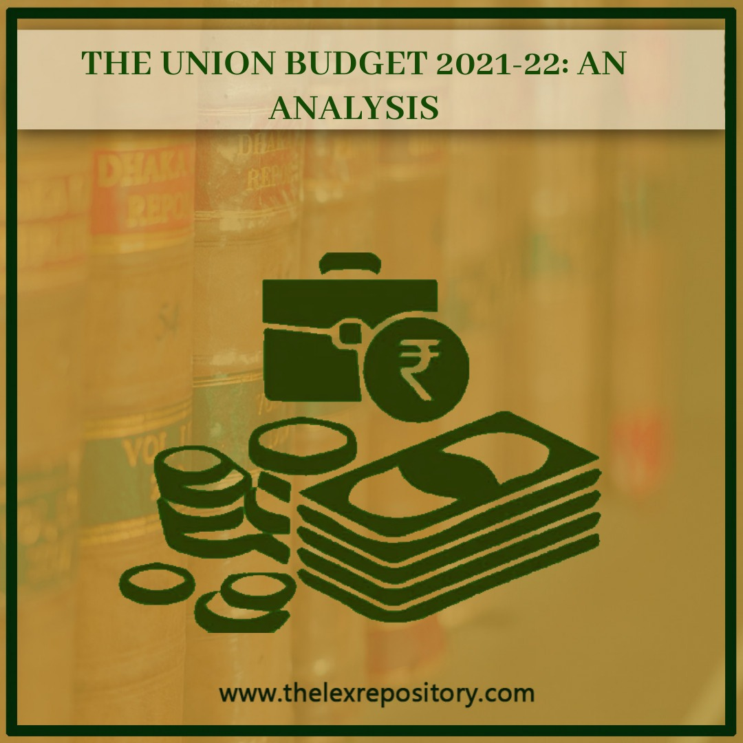 THE UNION BUDGET 2021-22: AN ANALYSIS