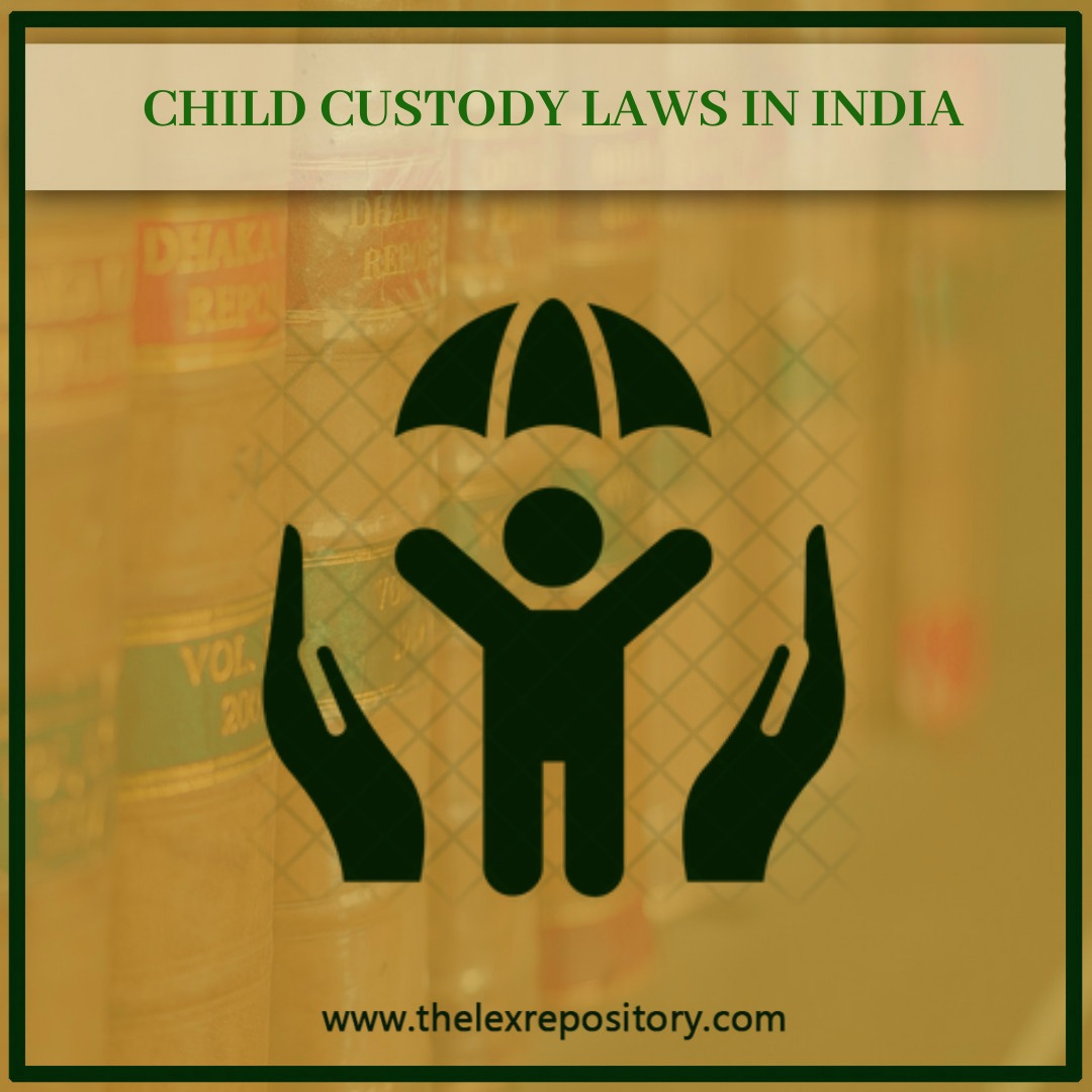 CHILD CUSTODY LAWS IN INDIA