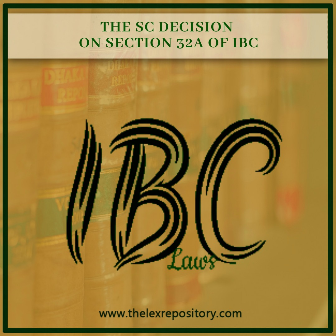 THE SC DECISION ON SECTION 32A OF IBC