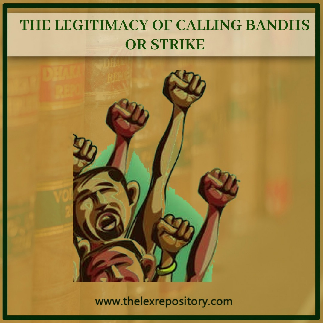 THE LEGITIMACY OF CALLING BANDHS OR STRIKE