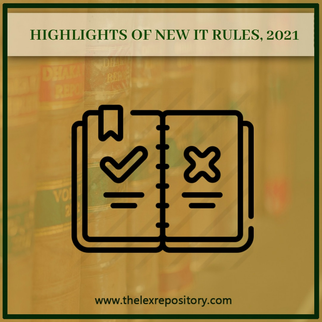 HIGHLIGHTS OF NEW IT RULES, 2021