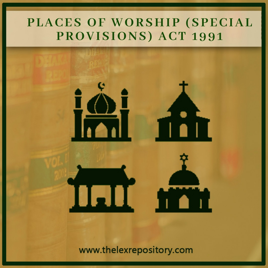 The Places of Worship (Special Provisions) Act of 1991 found its base during the Babri Masjid- Ram Janmabhoomi dispute