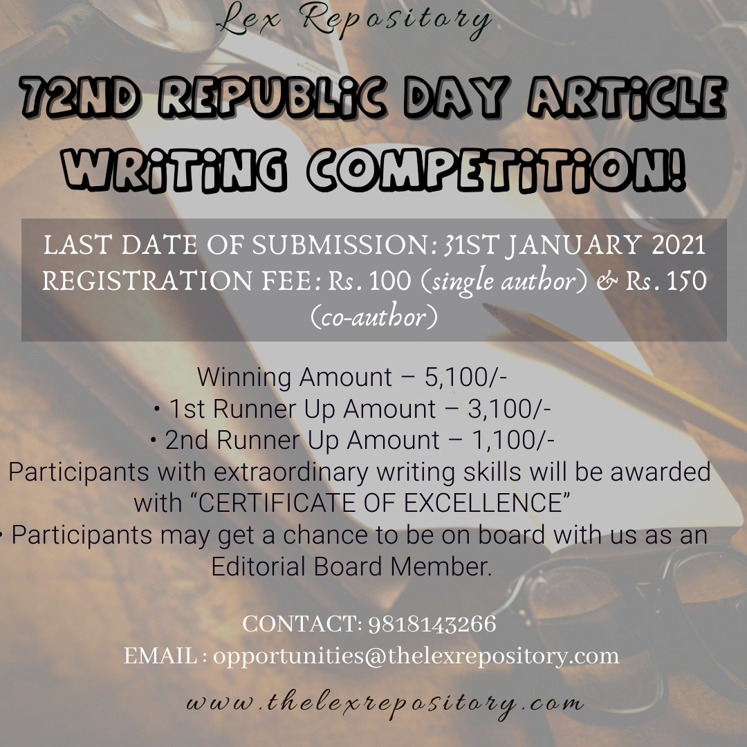 Lex Repository is organizing 72ND REPUBLIC DAY ONLINE ARTICLE WRITING COMPETITION on the below mentioned themes.