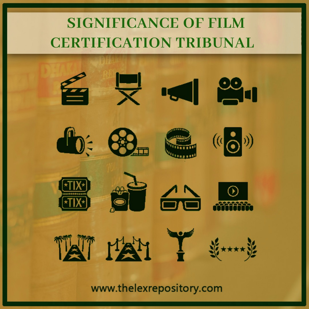Film Certification Appellate Tribunal was a statutory body that had been set up to hear the cases of appeal by the film-makers.