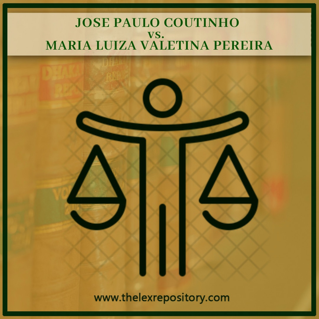"""JOSE PAULO COUTINHO V. MARIA LUIZA VALETINA PEREIRA In this case the question arose that – """"Whether succession to the property of a Goan"""