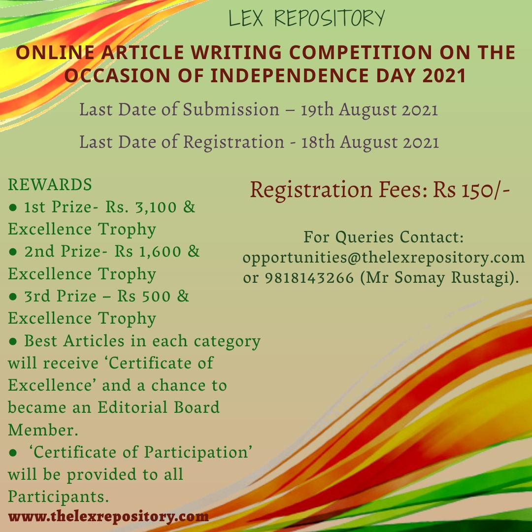 Lex Repository is proud to announce Article Writing Competition, in the interest of proud Writers on the occasion of Independence Day 2021.